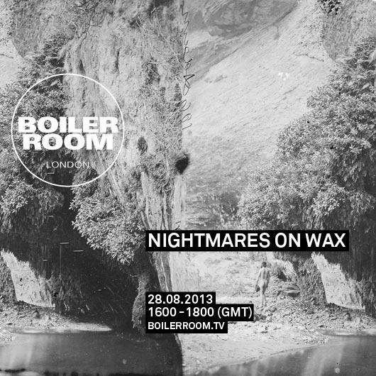 FLYER Nightmares On Wax Boiler Room DJ Set