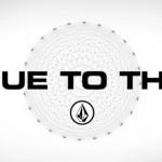 """Film de skate """"True to this"""" de Volcom"""