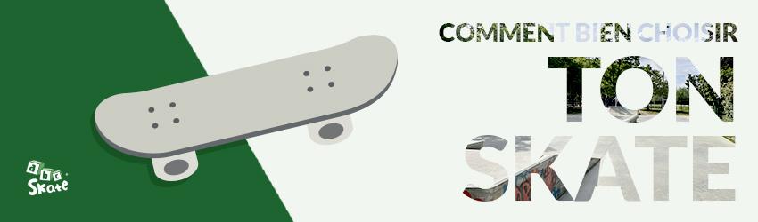 abcskate-abcskatecom-skateboard-skate-blog-news-actualite-comment-bien-choisir-skate